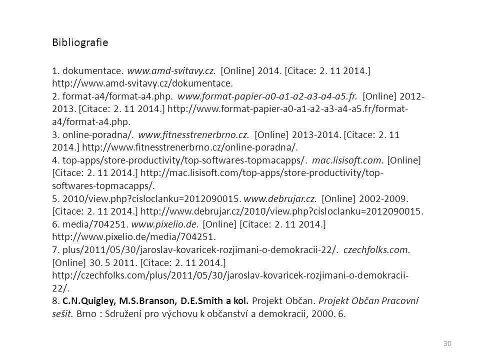 30 Bibliografie 1. dokumentace. www.amd-svitavy.cz.