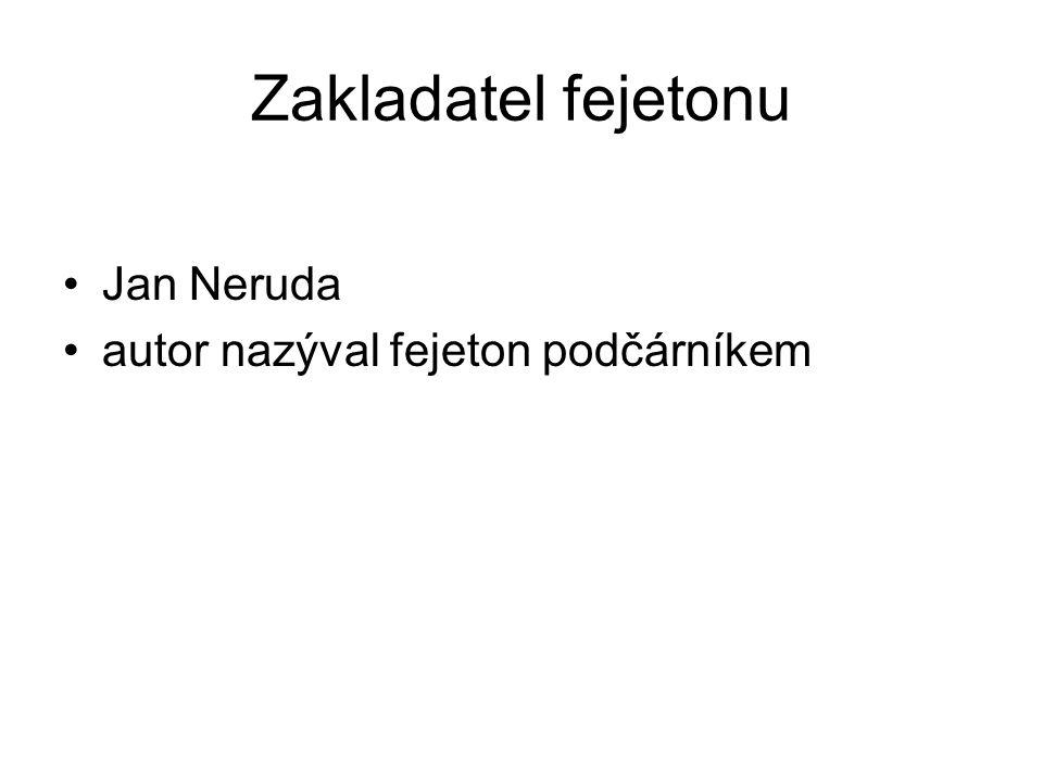 Zakladatel fejetonu Jan Neruda autor nazýval fejeton podčárníkem