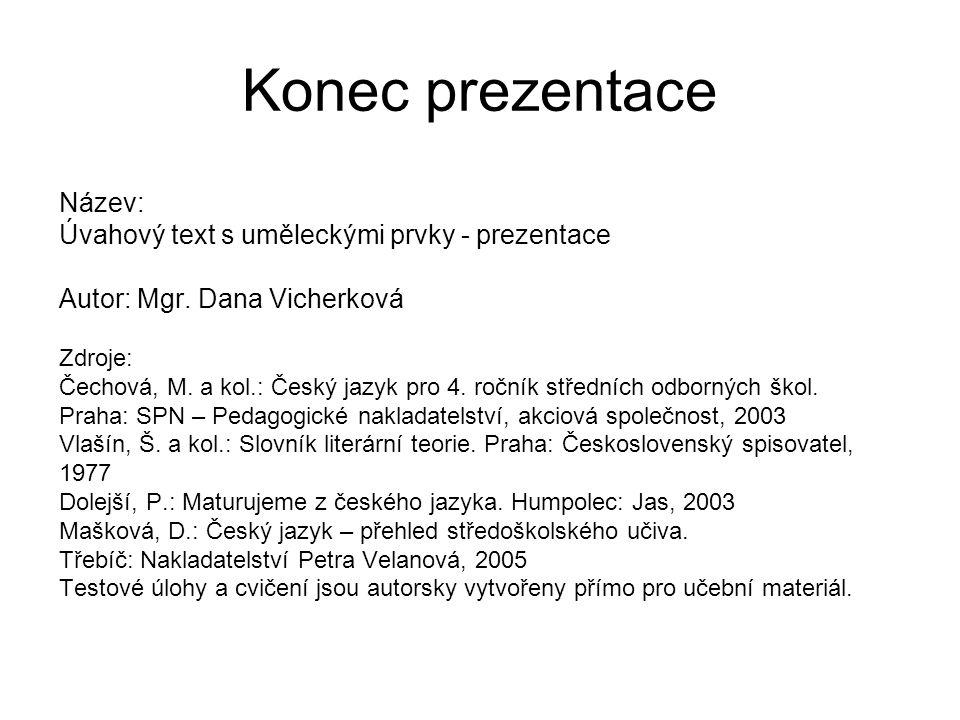 Konec prezentace Název: Úvahový text s uměleckými prvky - prezentace Autor: Mgr.