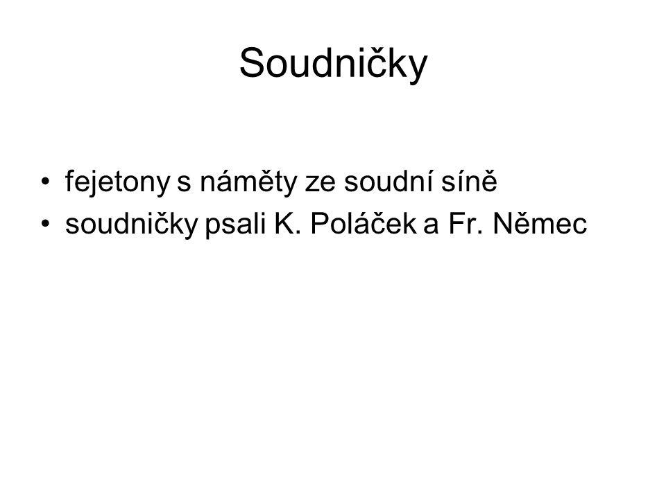 Soudničky fejetony s náměty ze soudní síně soudničky psali K. Poláček a Fr. Němec