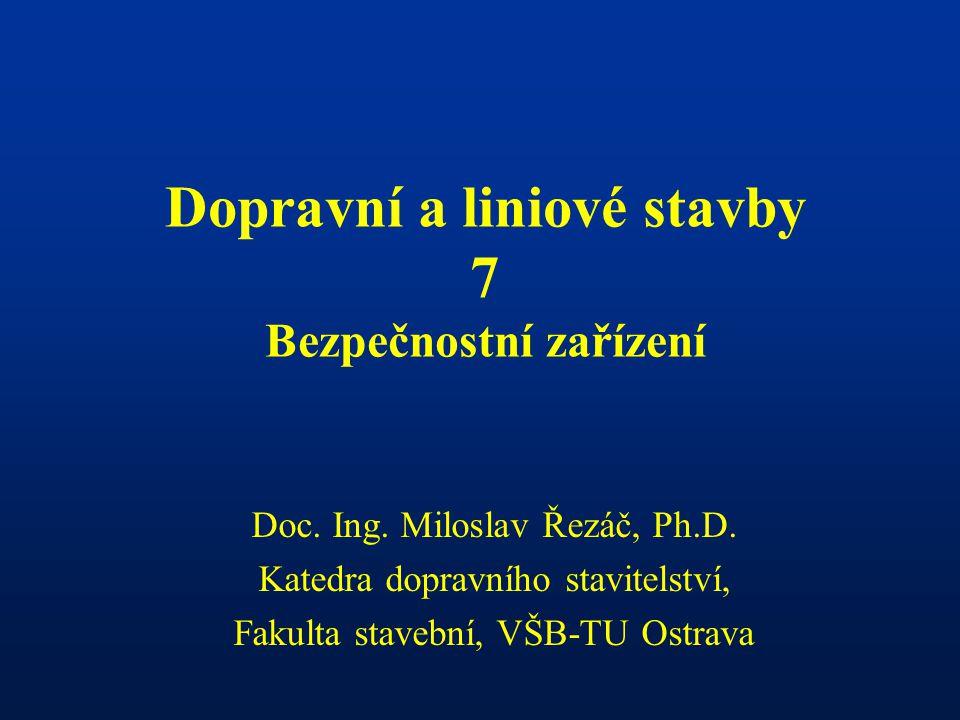 Dopravní a liniové stavby 7 Bezpečnostní zařízení Doc.