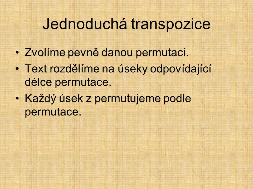 Dešifrování Text opět rozdělíme na úseky odpovídající délce permutace.
