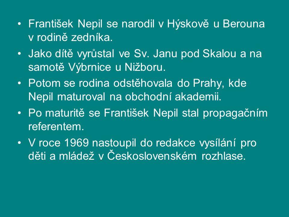 František Nepil se narodil v Hýskově u Berouna v rodině zedníka.