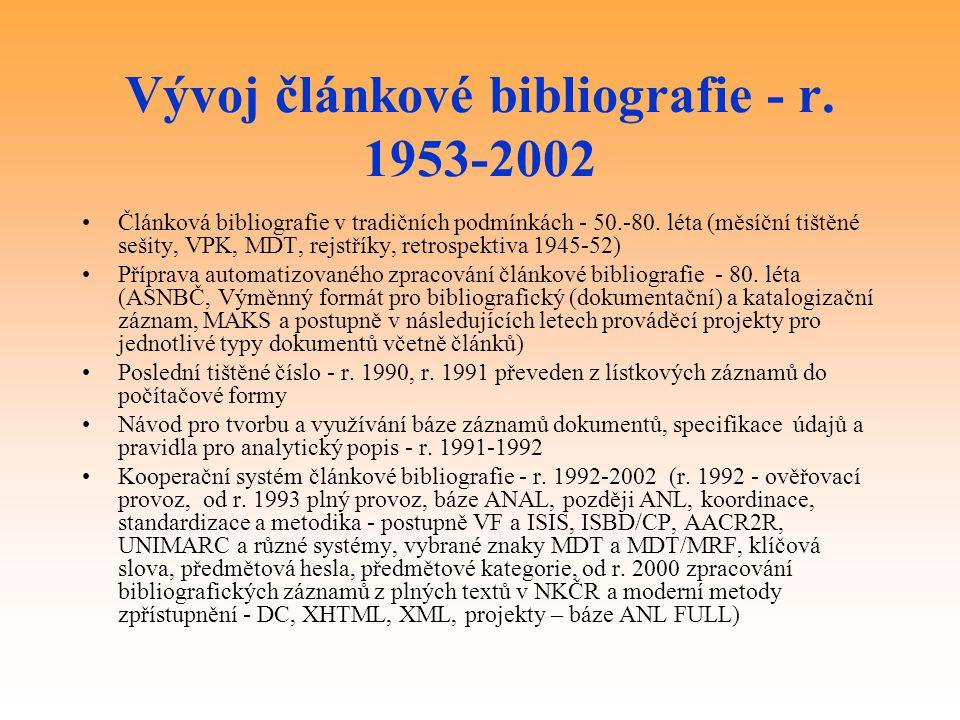 Vývoj článkové bibliografie - r. 1953-2002 Článková bibliografie v tradičních podmínkách - 50.-80. léta (měsíční tištěné sešity, VPK, MDT, rejstříky,