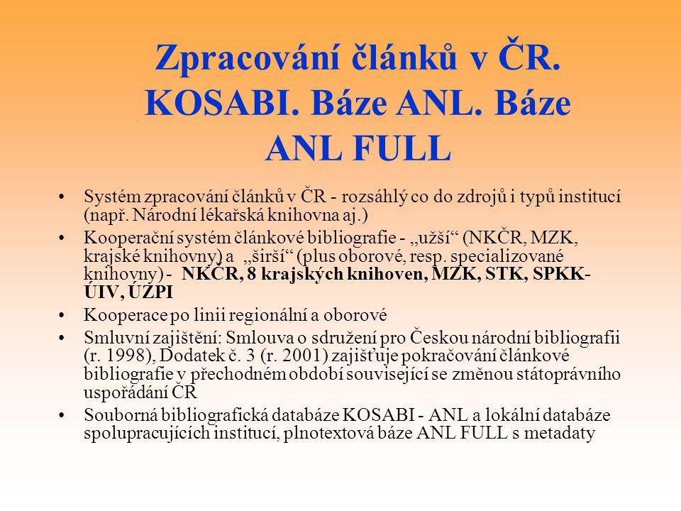 Systém zpracování článků v ČR - rozsáhlý co do zdrojů i typů institucí (např. Národní lékařská knihovna aj.) Kooperační systém článkové bibliografie -