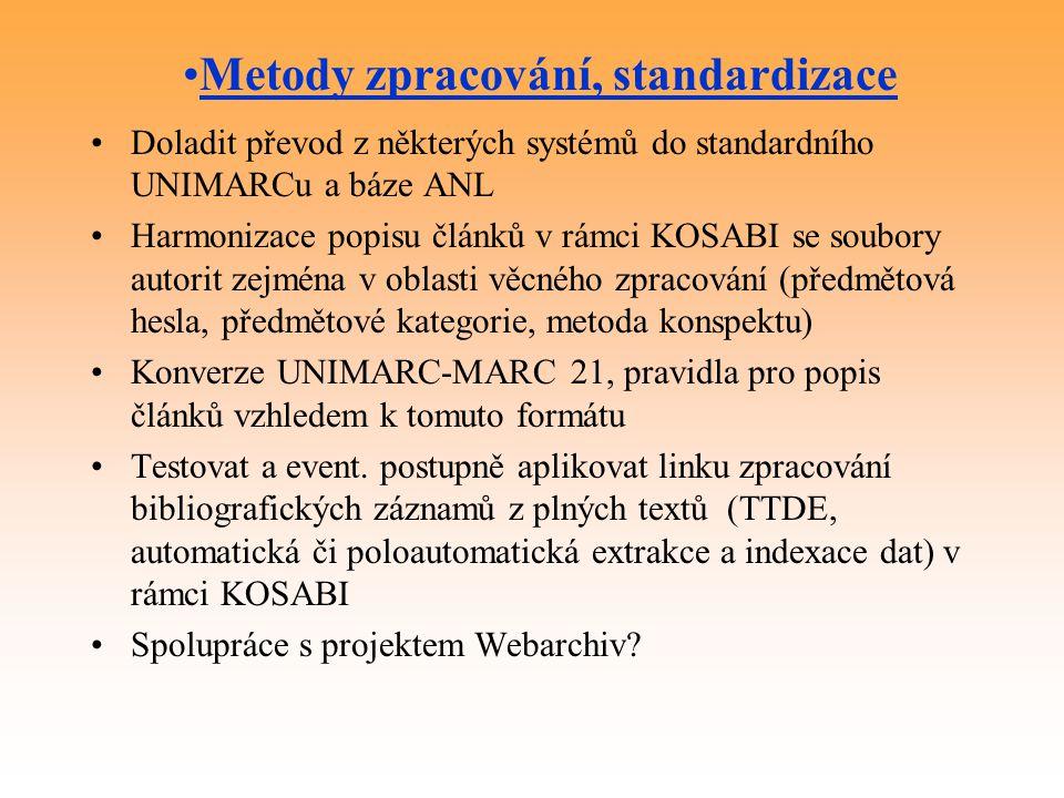 Doladit převod z některých systémů do standardního UNIMARCu a báze ANL Harmonizace popisu článků v rámci KOSABI se soubory autorit zejména v oblasti věcného zpracování (předmětová hesla, předmětové kategorie, metoda konspektu) Konverze UNIMARC-MARC 21, pravidla pro popis článků vzhledem k tomuto formátu Testovat a event.