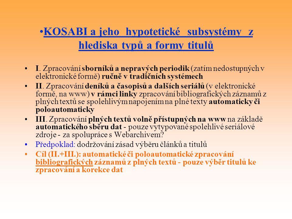 KOSABI a jeho hypotetické subsystémy z hlediska typů a formy titulů I. Zpracování sborníků a nepravých periodik (zatím nedostupných v elektronické for
