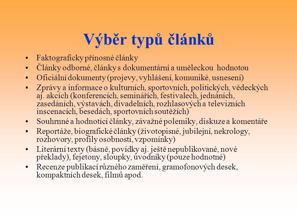 KOSABI a jeho výstupy Báze ANL a ANAL (Olomouc) zpřístupněna v JIB jako zdroj Báze ANL FULL zpřístupněna v JIB jako odkaz Plné texty báze ANL FULL a přes bázi ANL přístupné v JIB pro externí uživatele na 7 dnů Báze ANL (jejíž část vzniká v lince TTDE) je vydávána jako řada ČNB Články v českých novinách, časopisech a sbornících