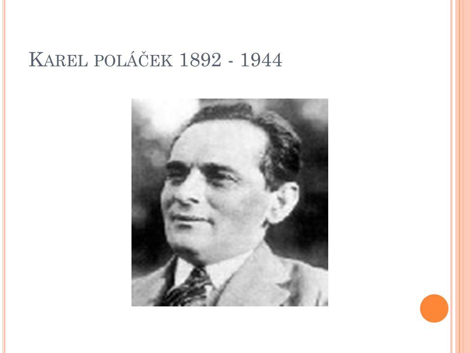 K AREL POLÁČEK 1892 - 1944