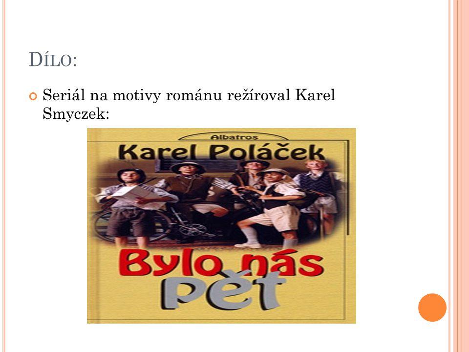 D ÍLO : Seriál na motivy románu režíroval Karel Smyczek: