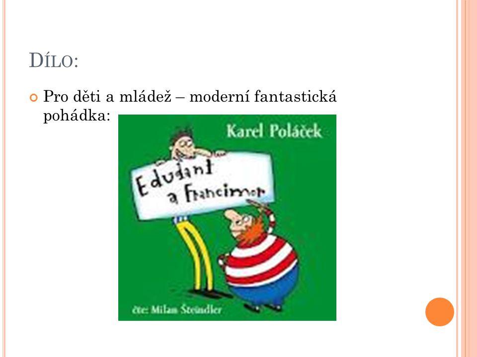 D ÍLO : Pro děti a mládež – moderní fantastická pohádka:
