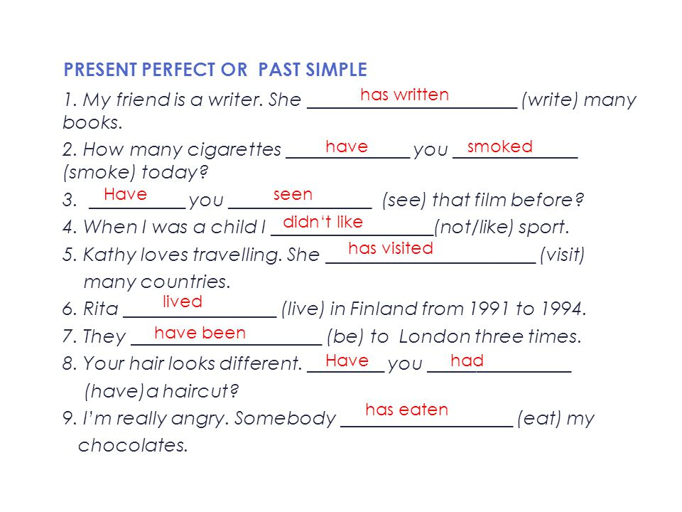 PRESENT PERFECT OR PAST SIMPLE 1. My friend is a writer.