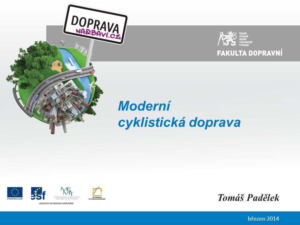 Moderní cyklistická doprava Tomáš Padělek březen 2014