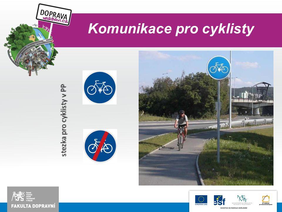Komunikace pro cyklisty stezka pro cyklisty v PP