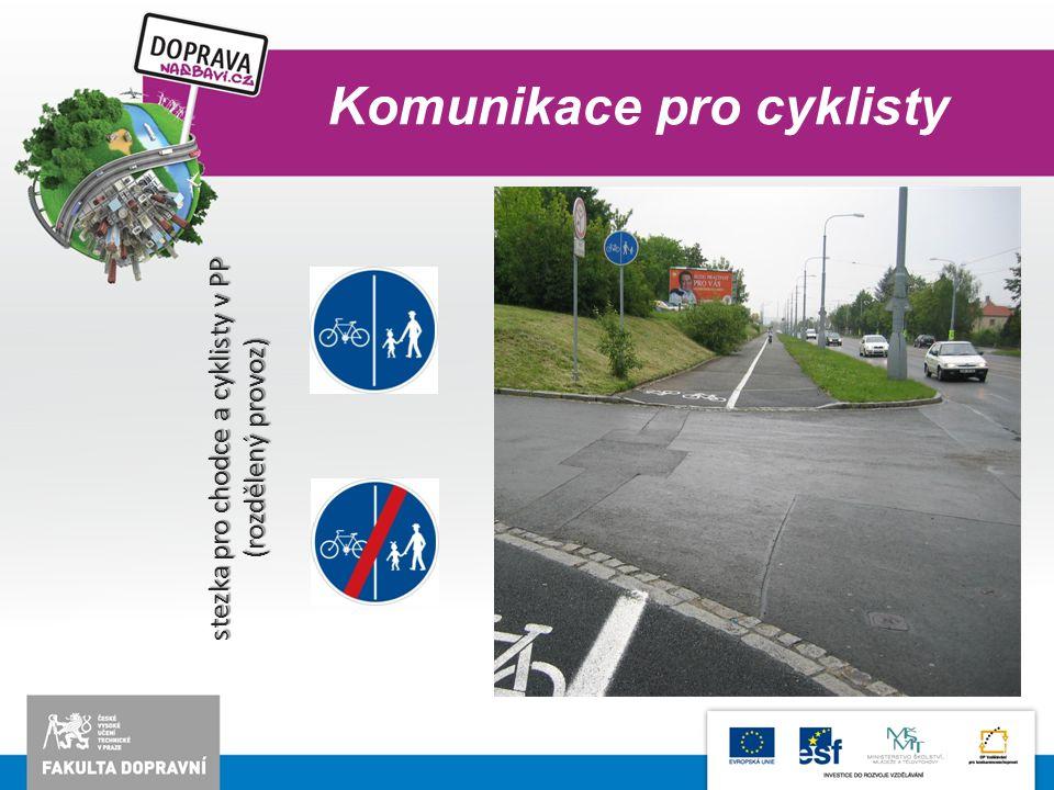 Komunikace pro cyklisty stezka pro chodce a cyklisty v PP (rozdělený provoz)