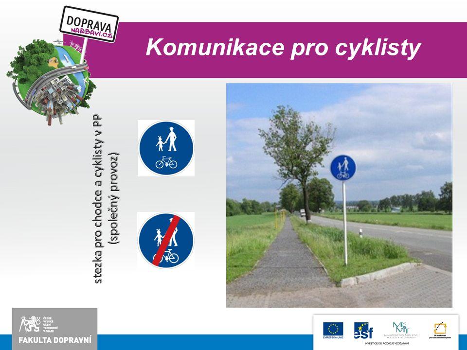 Komunikace pro cyklisty stezka pro chodce a cyklisty v PP (společný provoz)