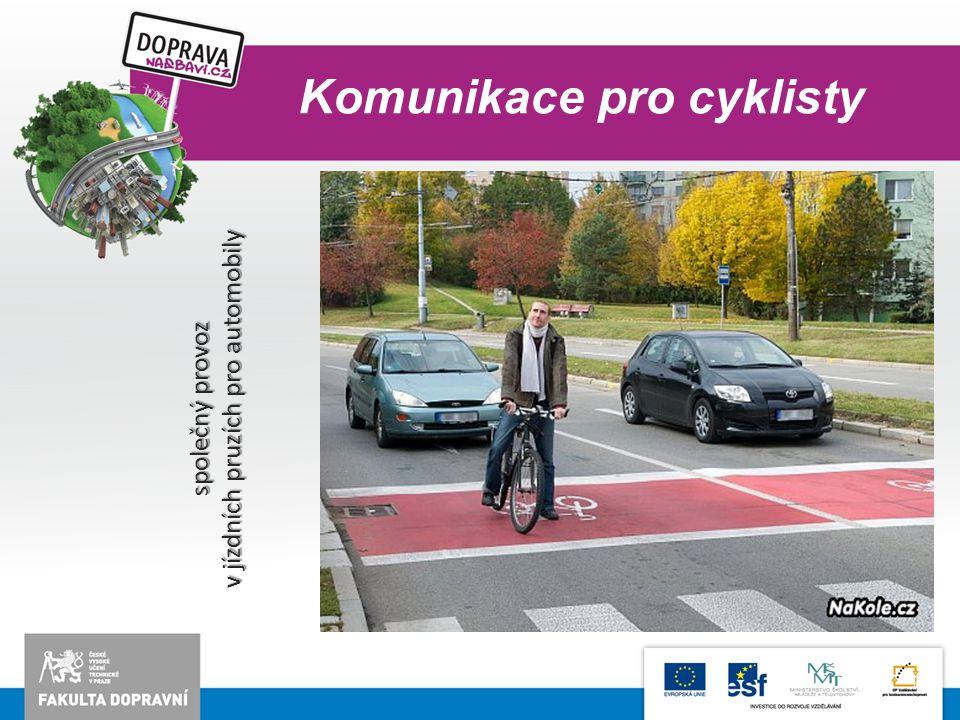 Komunikace pro cyklisty společný provoz v jízdních pruzích pro automobily