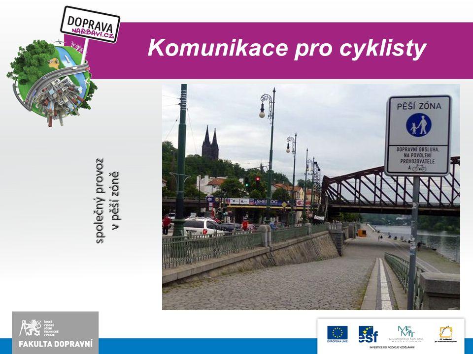 Komunikace pro cyklisty společný provoz v pěší zóně