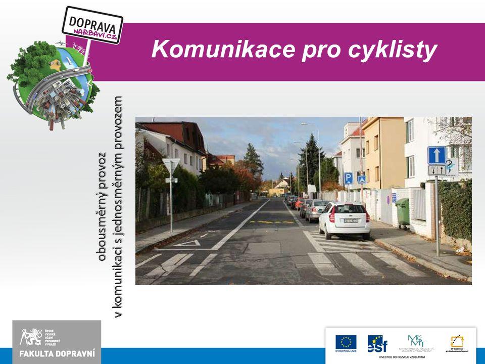 Komunikace pro cyklisty obousměrný provoz v komunikaci s jednosměrným provozem
