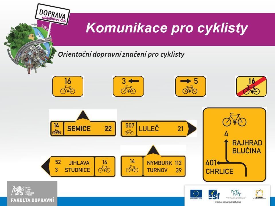 Komunikace pro cyklisty Orientační dopravní značení pro cyklisty