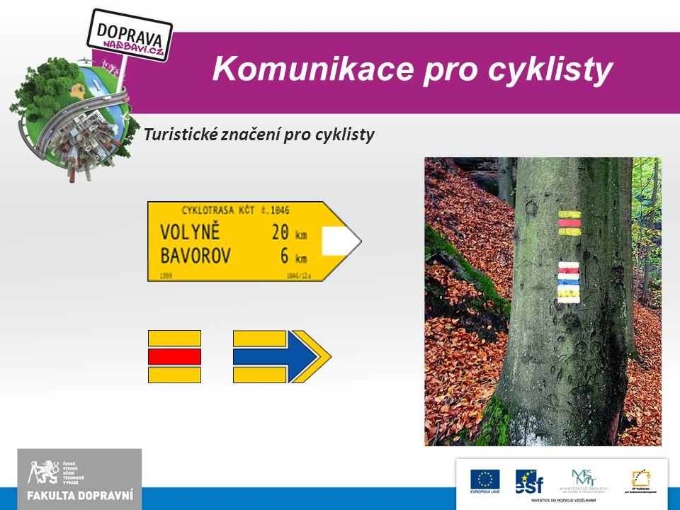 Turistické značení pro cyklisty Komunikace pro cyklisty