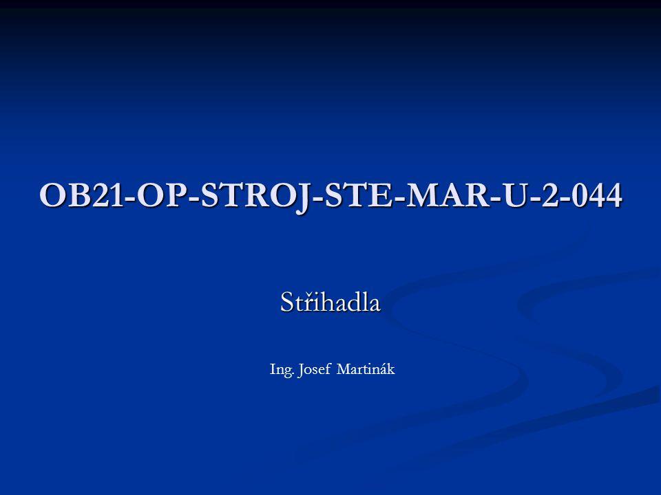 OB21-OP-STROJ-STE-MAR-U-2-044 Střihadla Ing. Josef Martinák