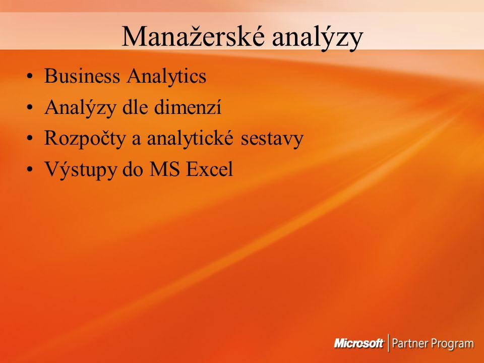 Manažerské analýzy Business Analytics Analýzy dle dimenzí Rozpočty a analytické sestavy Výstupy do MS Excel