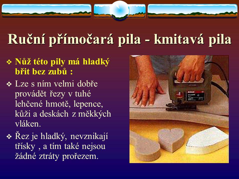 Ruční přímočará pila - kmitavá pila PPříčné řezy : LLze s touto pilou rovněž provádět. LList může být nasazen otočný o 90°. PPokud se odstraní
