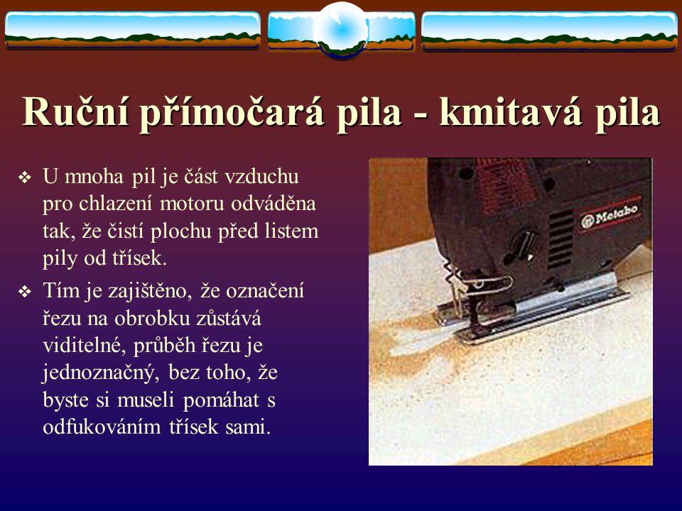 Ruční přímočará pila - kmitavá pila PPila s otočným listem : KKnoflíkem na pile lze otočit listem této pily o 360°. Jde to i za chodu. PPři nast