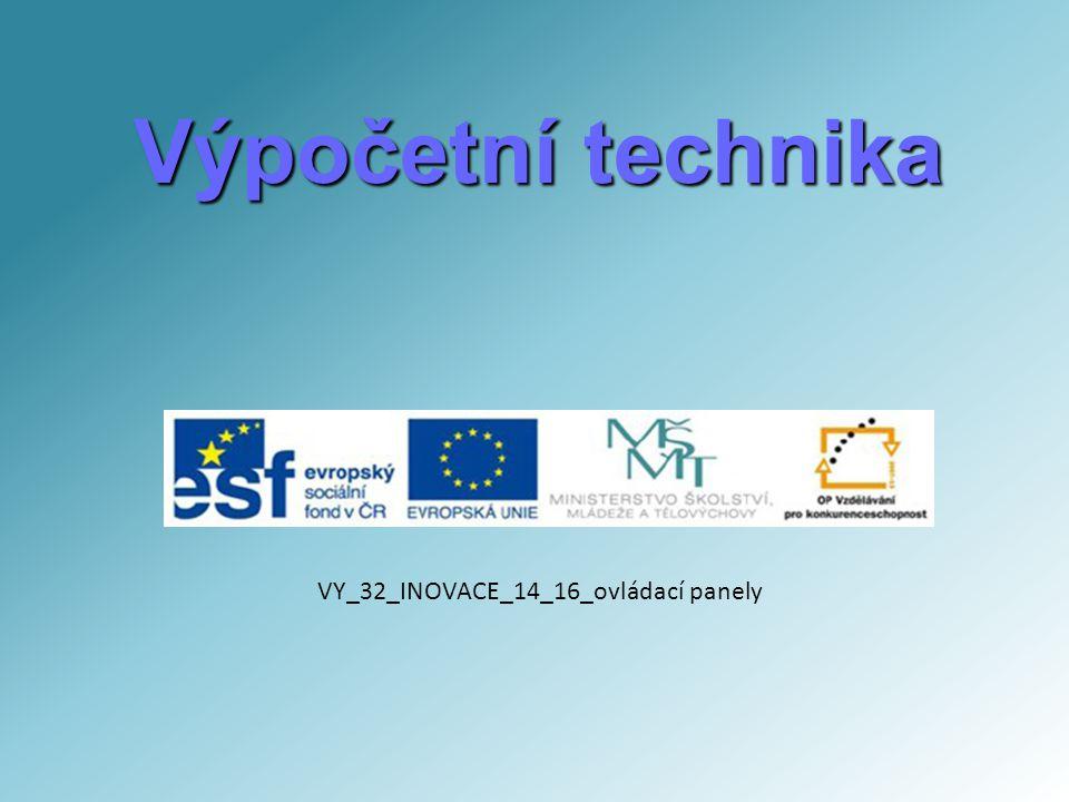Výpočetní technika VY_32_INOVACE_14_16_ovládací panely