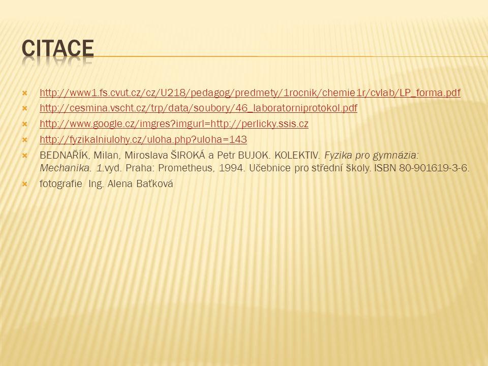  http://www1.fs.cvut.cz/cz/U218/pedagog/predmety/1rocnik/chemie1r/cvlab/LP_forma.pdf http://www1.fs.cvut.cz/cz/U218/pedagog/predmety/1rocnik/chemie1r
