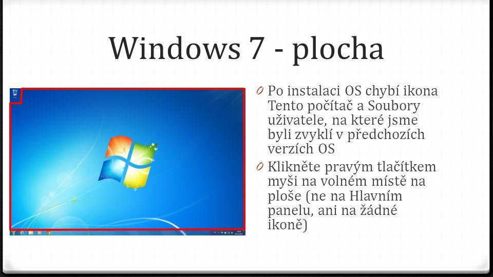 Windows 7 - plocha 0 V pomocném okně zvolte volbu Přizpůsobit (kliknutím levého tlačítka myši)