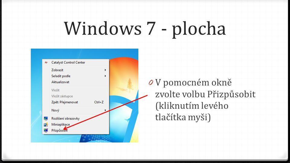 Windows 7 - plocha 0 V novém okně zvolíme možnost Změnit ikony plochy