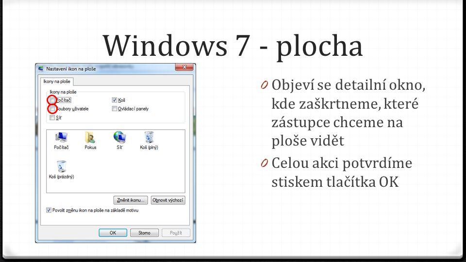 Windows 7 - plocha 0 Výsledkem je, že se nám na ploše objevila složka se soubory uživatele (v našem případě se uživatel jmenuje Pokus) 0 Odkaz na Tento počítač (v této verzi OS se nazývá Počítač) 0 Odkaz na Koš byl na ploše od začátku, ale dá se obdobným způsobem vypnout (schovat)