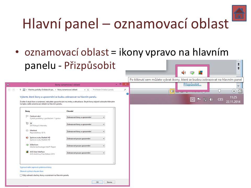 Hlavní panel – oznamovací oblast oznamovací oblast = ikony vpravo na hlavním panelu - Přizpůsobit