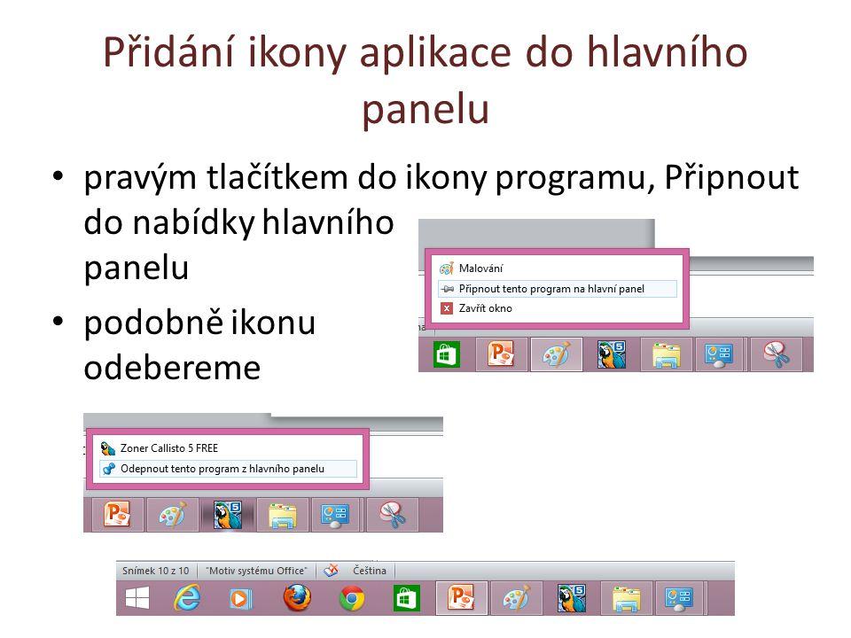 Přidání ikony aplikace do hlavního panelu pravým tlačítkem do ikony programu, Připnout do nabídky hlavního panelu podobně ikonu odebereme