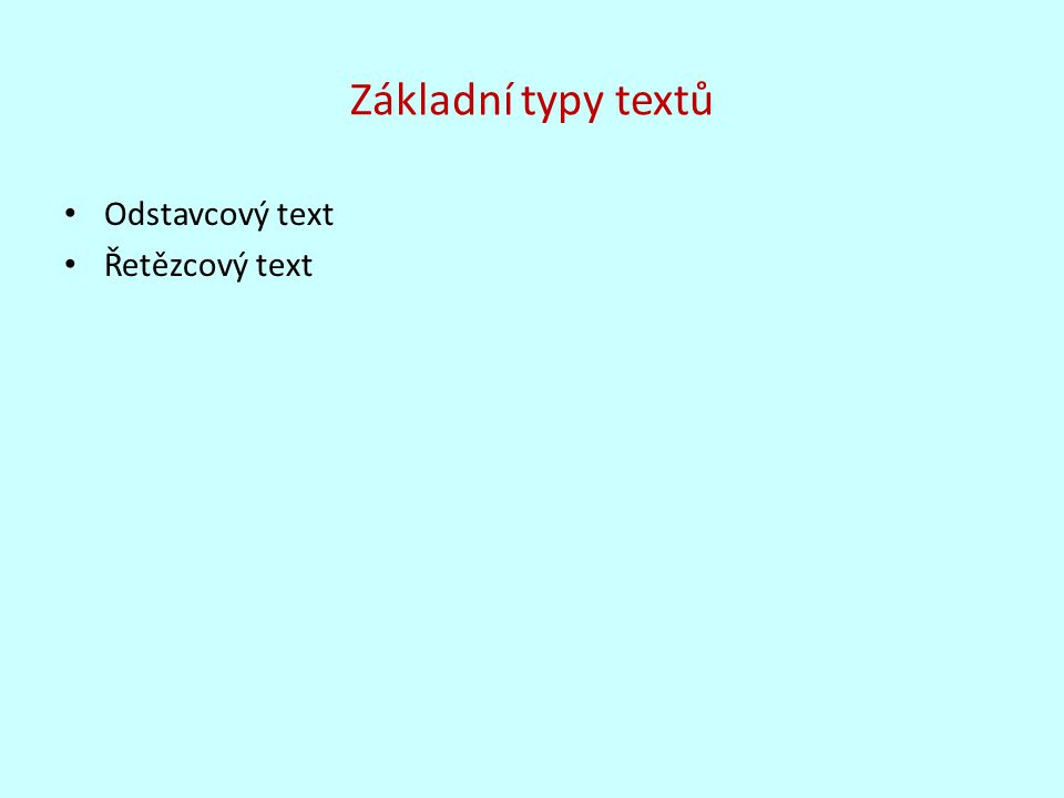 Základní typy textů Odstavcový text Řetězcový text