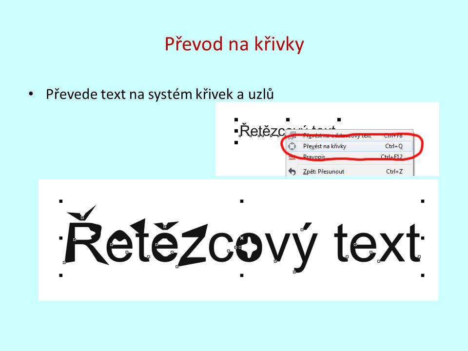 Převod na křivky Převede text na systém křivek a uzlů