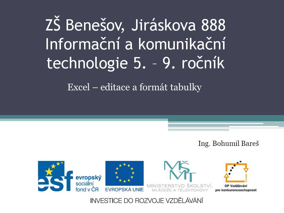 Excel – editace a formát tabulky Ing. Bohumil Bareš