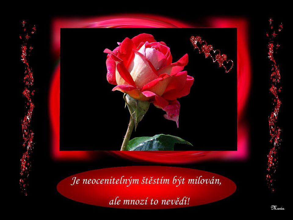 Láska je dar, což mnozí nevědí! Maria