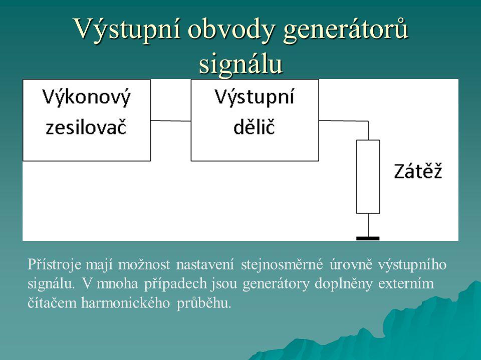Výstupní obvody generátorů signálu Přístroje mají možnost nastavení stejnosměrné úrovně výstupního signálu.