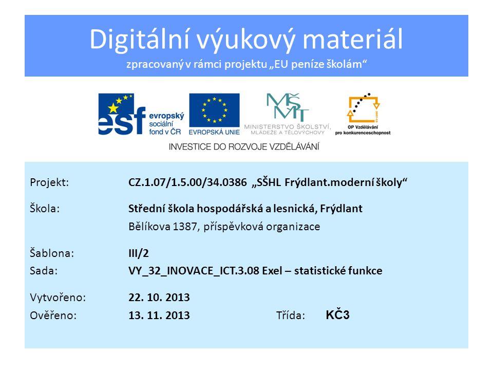 Statistické funkce v Excelu Vzdělávací oblast:Vzdělávání v informačních a komunikačních technologiích Předmět:Informační a komunikační technologie Ročník:3.