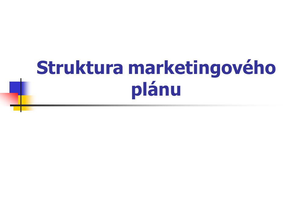 Struktura marketingového plánu