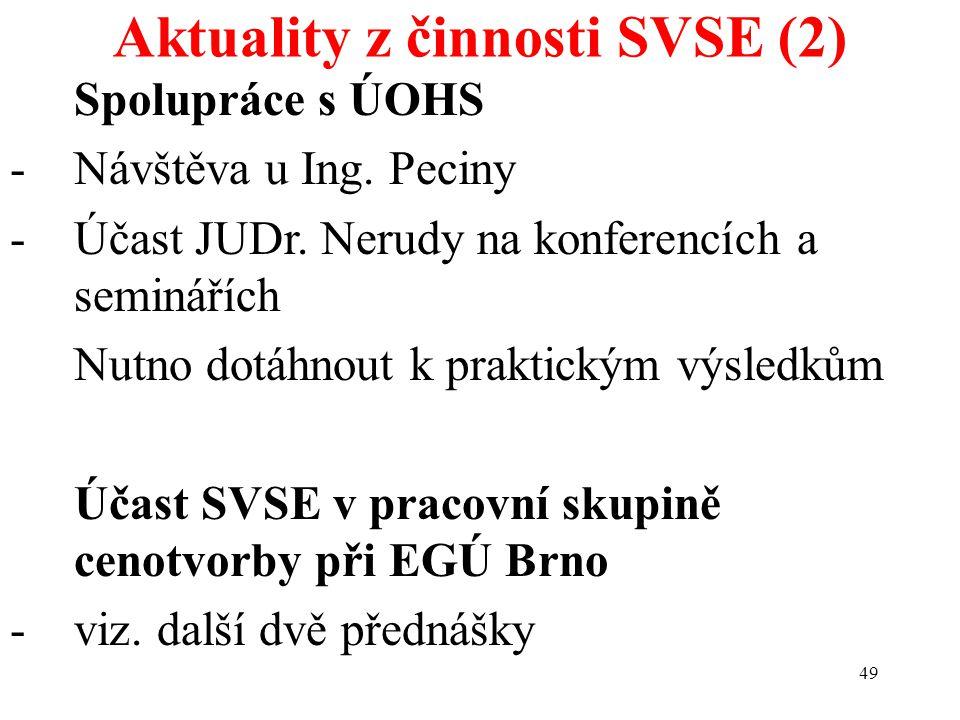 49 Aktuality z činnosti SVSE (2) Spolupráce s ÚOHS -Návštěva u Ing.