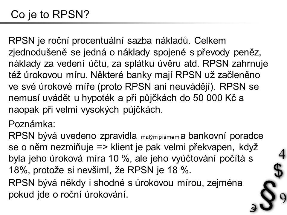 Co je to RPSN. RPSN je roční procentuální sazba nákladů.
