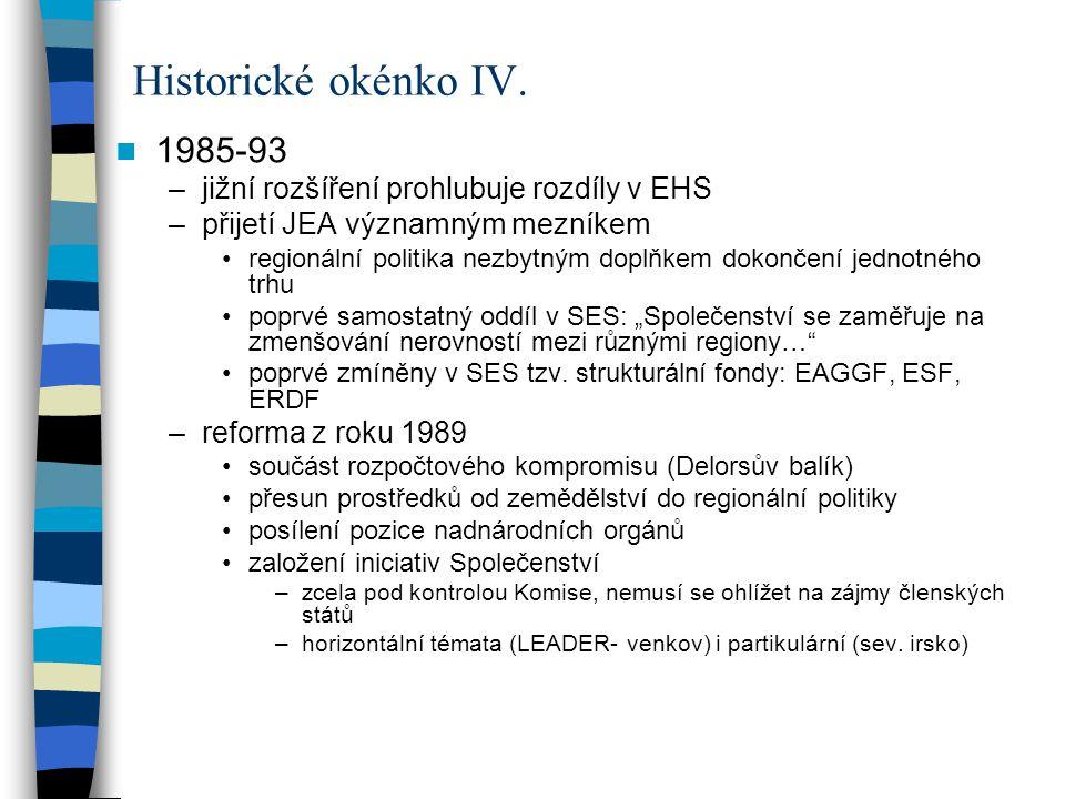 1985-93 –jižní rozšíření prohlubuje rozdíly v EHS –přijetí JEA významným mezníkem regionální politika nezbytným doplňkem dokončení jednotného trhu pop