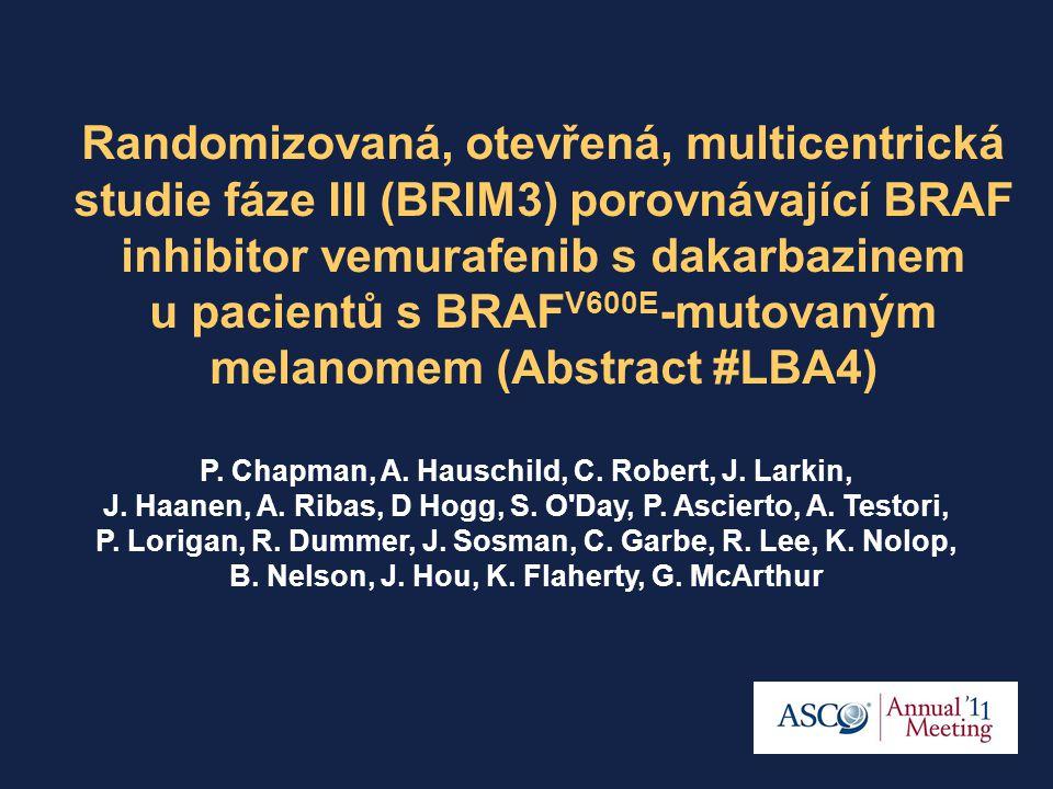 Randomizovaná, otevřená, multicentrická studie fáze III (BRIM3) porovnávající BRAF inhibitor vemurafenib s dakarbazinem u pacientů s BRAF V600E -mutov