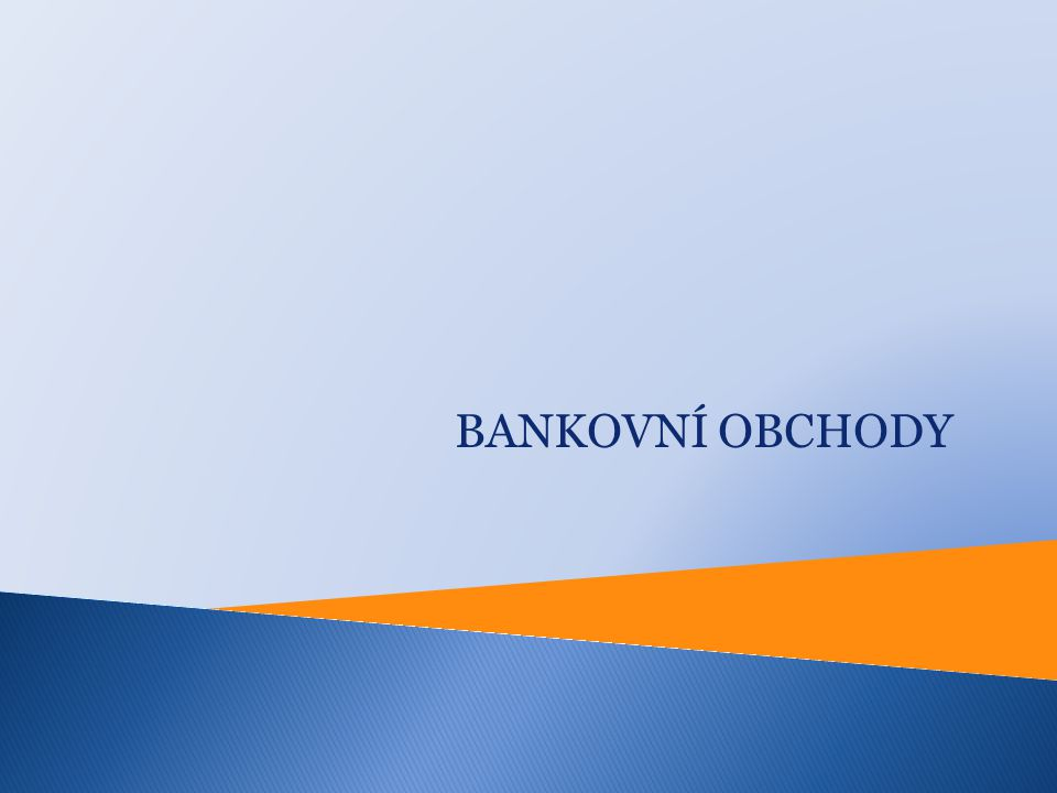  Samostatně nabízená služba bankou zpravidla za úplatu  aktivní - banka vystupuje v postavení věřitele, úvěrové bankovní produkty  pasivní - banka je v dlužnickém postavení, vznikají jí závazky, depozitní vkladové bankovní produkty  neutrální - banka není ani věřitel ani dlužník, poskytuje záruku, vystaví akreditiv, vykazují se pod bilancí