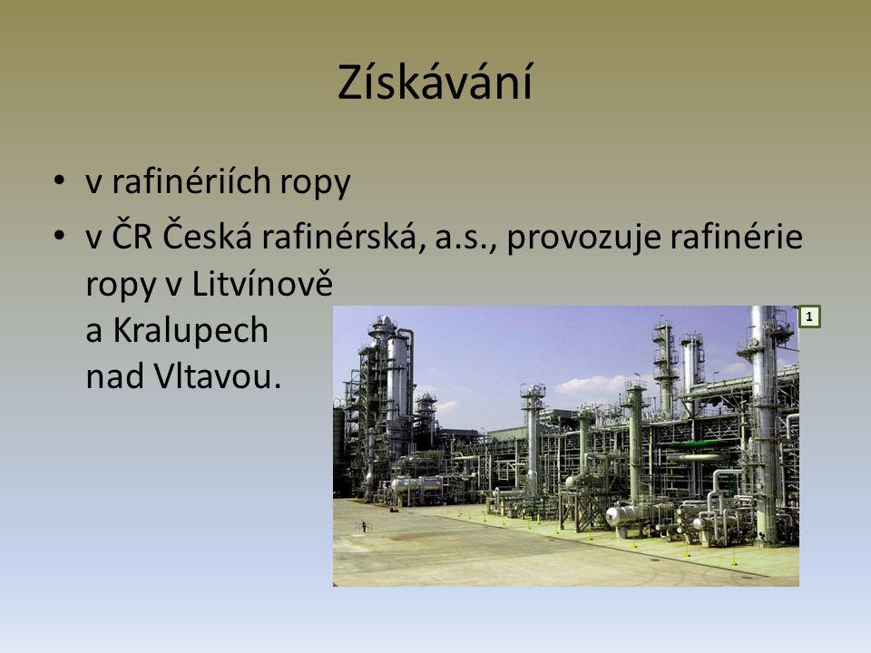 Získávání v rafinériích ropy v ČR Česká rafinérská, a.s., provozuje rafinérie ropy v Litvínově a Kralupech nad Vltavou. 1