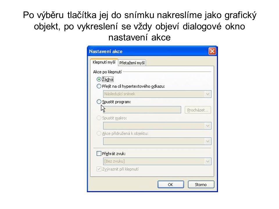 V dialogovém okně vybereme možnost přejít na cíl hypertextového odkazu a vybereme snímek, na který se po kliknutí v prezentaci přesuneme